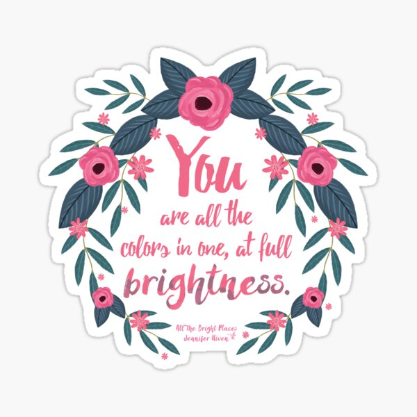 All The Bright Places Quote <3 Sticker