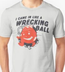 I Came In Like A Wrecking Ball T-Shirt