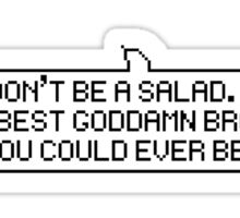 DON'T BE A SALAD Sticker