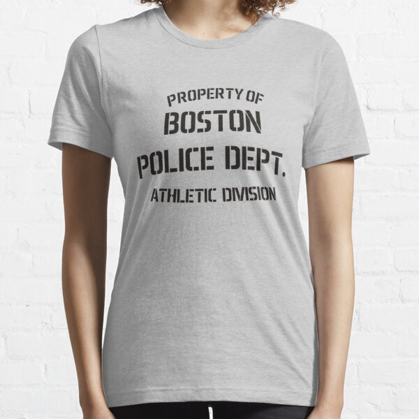 Property Of Boston Police Dept Essential T-Shirt