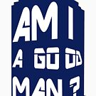 Am I A Good Man? by Allen Donnelly
