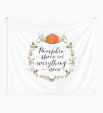 Pumpkin Spice and Everything Nice Wall Tapestry