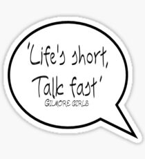 Life's short, Talk fast Sticker