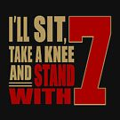 I Stand with 7 by EthosWear