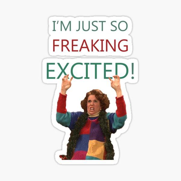 Kristen Wiig: I'm just so freaking excited!  Sticker