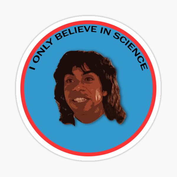 I only believe in science Sticker