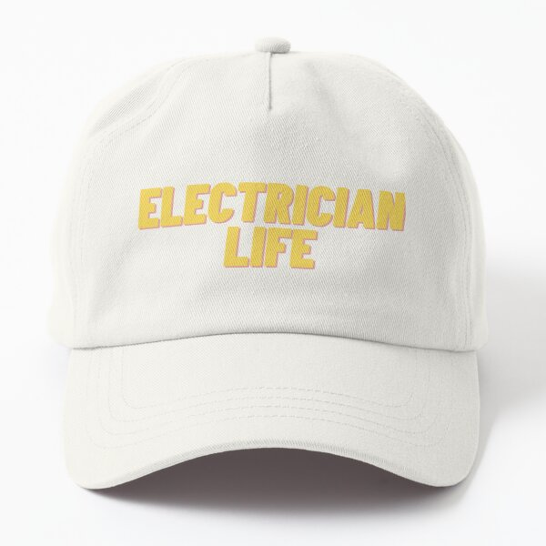 Electrician Life Dad Hat