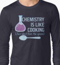 Chemistry Is Like Cooking Funny T Shirt Long Sleeve T-Shirt