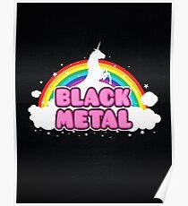 BLACK METAL! (Funny Unicorn / Rainbow Mosh Parody Design) Poster