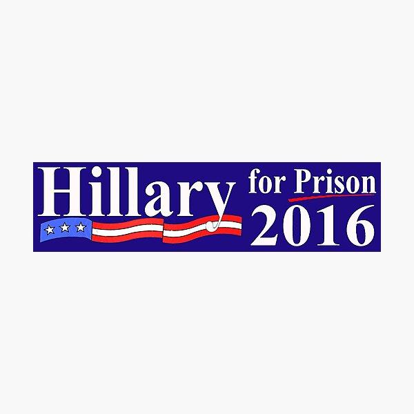 Hillary for Prison Bumper sticker Photographic Print