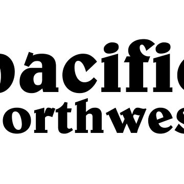 Pacific Northwest  by lawjfree