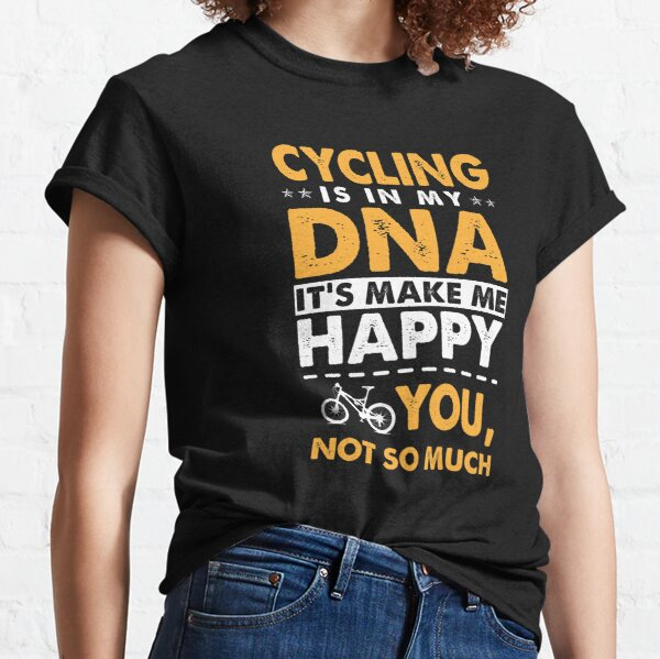 Cycling Is In My DNA, Funny Cycling Quotes Classic T-Shirt