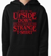 I Went to the Upside Down Pullover Hoodie