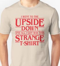 I Went to the Upside Down Unisex T-Shirt