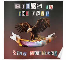 Birds in the trap sing mcknight Poster