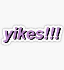 yikes! in light purple Sticker