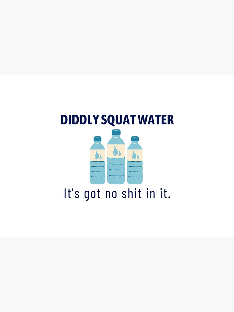 Diddly Squat Water by ClassyGeek1