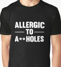 Allergic To Assholes Funny Offensive Text T-Shirts And Gifts Graphic T-Shirt