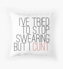I've tried to stop swearing Throw Pillow