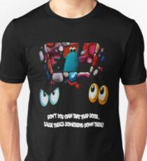 Don't You Open That Trap Door! Unisex T-Shirt
