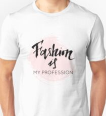 Fashion is my profession modern calligraphy Unisex T-Shirt