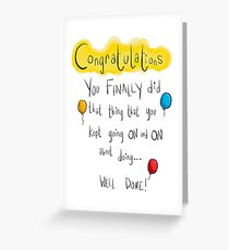 Congratulations you finally did that thing Greeting Card