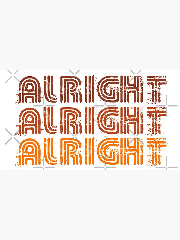 Alright Alright Alright Funny Vintage 70s Design by DetourShirts