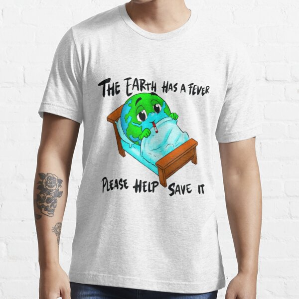 The Earth has a Fever Essential T-Shirt