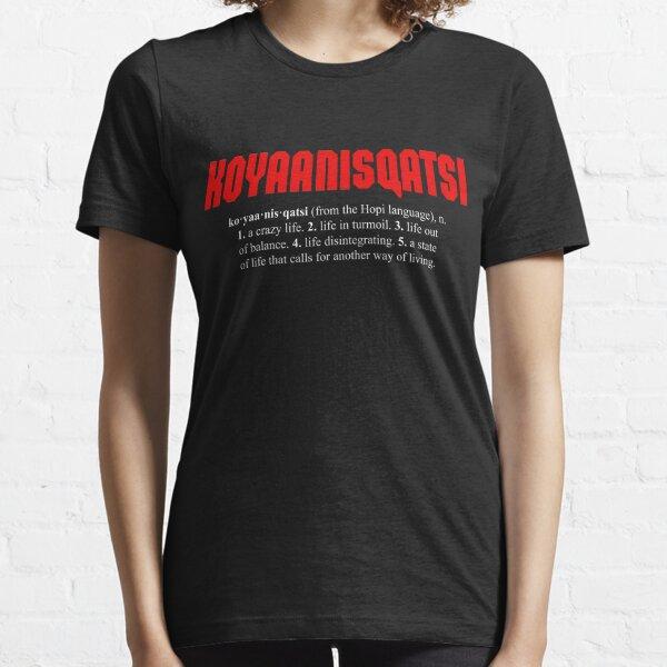 KOYAANISQATSI + definition (white text) Essential T-Shirt