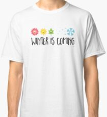 Winter is Coming - Seasons Classic T-Shirt