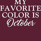 Meine Lieblingsfarbe ist Oktober von kjanedesigns