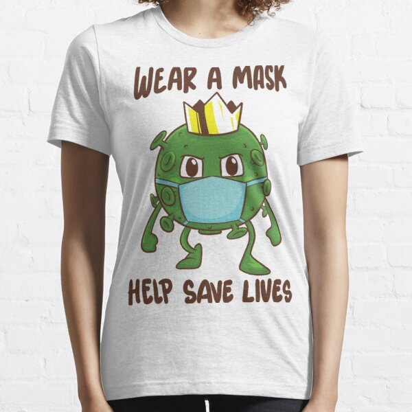 Wear a Mask to Help Save Lives Essential T-Shirt