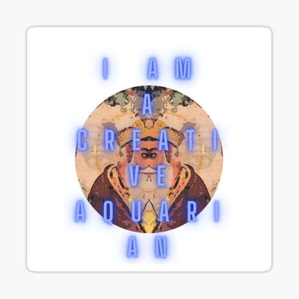 I AM A CREATIVE AQUARIAN 2 Sticker