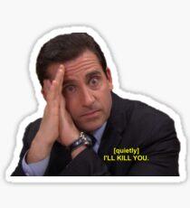 I'll Kill You Michael Scott Sticker
