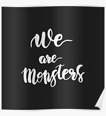 We are Monsters. Quote. Poster
