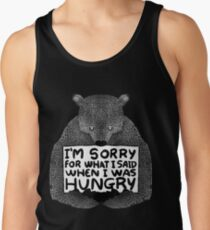 I'm Sorry For What I Said When I Was Hungry - Black Tank Top