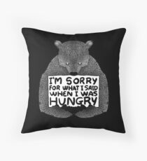 I'm Sorry For What I Said When I Was Hungry - Black Throw Pillow