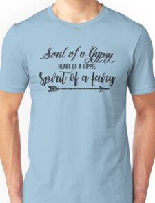 Soul of a gypsy Heart of a hippie Spirit of a fairy Vintage Inspirational text Unisex T-Shirt