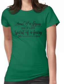 Soul of a gypsy Heart of a hippie Spirit of a fairy Vintage Inspirational text Womens Fitted T-Shirt