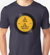 Keep Calm and Put On A Record Unisex T-Shirt