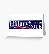Hillary for Prison bumper sticker 2 Greeting Card