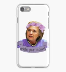 Hillary Clinton - Delete Your Account iPhone Case/Skin