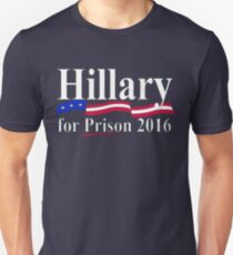 Hillary for Prison 6 Unisex T-Shirt