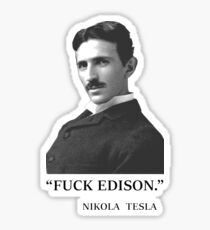 """ F*ck Edison "" - By Tesla Sticker"