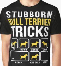 Stubborn Bull Terrier Tricks Graphic T-Shirt