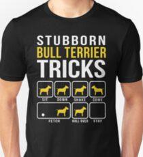 Stubborn Bull Terrier Tricks T-Shirt