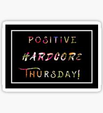 POSITIVE HARD CORE THURSDAY Sticker