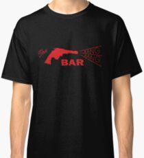 Bang Bang Bar Classic T-Shirt