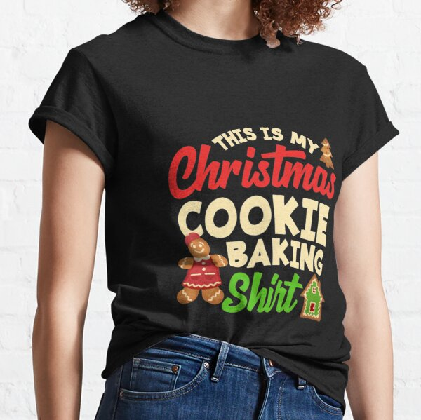 Christmas Cookie Baking Team Baking Christmas Cookies Gifts Classic T-Shirt