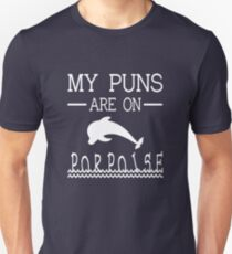 My Puns Are On Porpoise T-Shirt